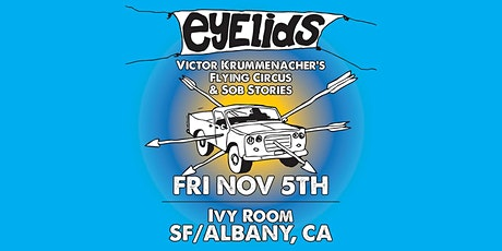 Eyelids + Victor Krummenacher's Flying Circus + Sob Stories tickets