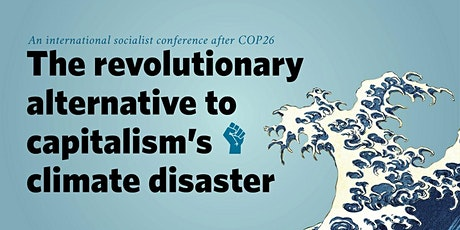 The Revolutionary Alternative to Capitalism's Climate Disaster tickets