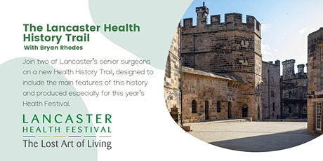 The Lancaster Health History Trail  - Lancaster Health Festival tickets