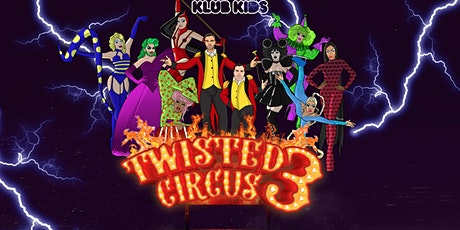 KLUB KIDS GLASGOW presents TWISTED CIRCUS 3 (ages 14+) tickets