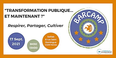 """Barcamp """"Transformation Publique... Et maintenant ?"""" billets"""
