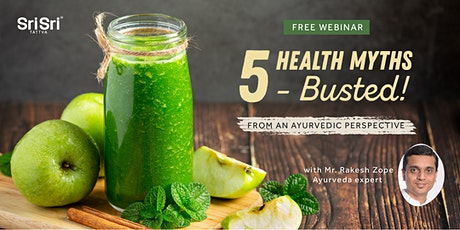 5 Health Myths Busted from an Ayurvedic Perspective (Part 1 & Part 2) tickets