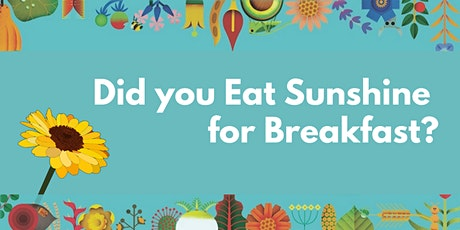 Did you Eat Sunshine for Breakfast? tickets