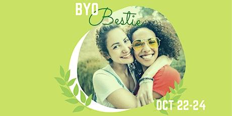 BYO Bestie - A Self Care Weekend tickets