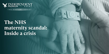 The NHS maternity scandal: Inside a crisis tickets
