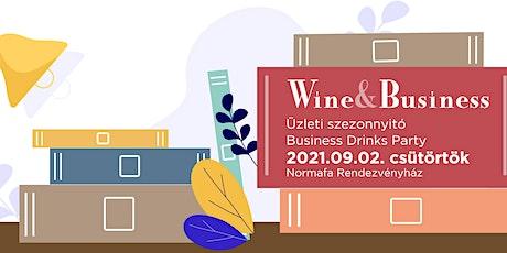 Wine & Business - Üzleti Szezonnyitó - Business Drinks Party tickets