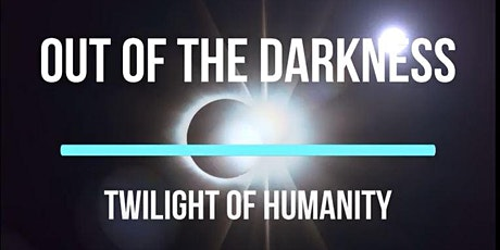 Out of the Darkness - Twilight of Humanity tickets