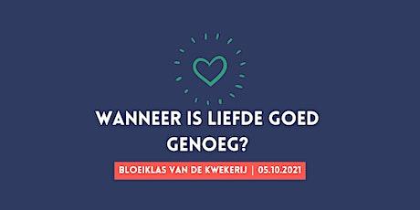 Bloeiklas: Wanneer is liefde goed genoeg? tickets