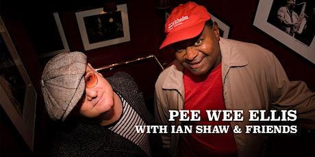 Bristol Jazz Fest: PEE WEE ELLIS with Ian Shaw & Friends tickets