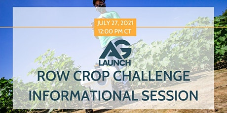 2021 AgLaunch365 and Row Crop Challenge  Informational Webinar- July tickets