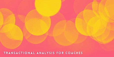 Transactional Analysis for Coaches Retreat Oct 21 tickets