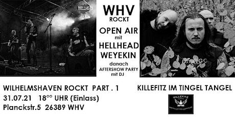 OPEN AIR- WHV ROCKT (Pt.1) . 2 BANDS +DJ Tickets