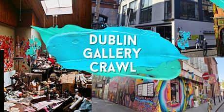 Dublin Gallery Crawl (FREE) Saturday the 21st of August 12pm tickets