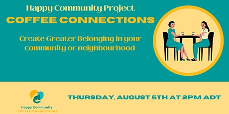 Happy Community Coffee Connections Aug 5th tickets