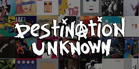 Destination Unknown - '80s New Wave Dance Party tickets