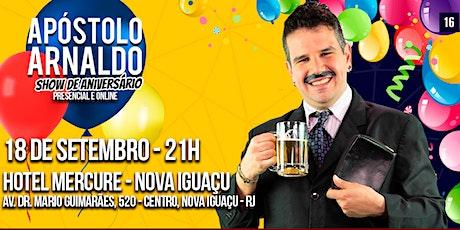 Show de Aniversário do Apóstolo Arnaldo em Nova Ig ingressos