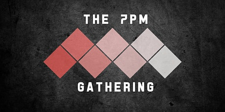 7pm Gathering, 25th July 2021 tickets