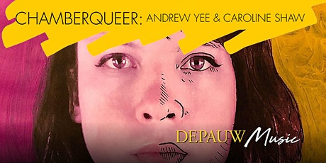 ChamberQUEER Concert: Andrew Yee and Caroline Shaw tickets
