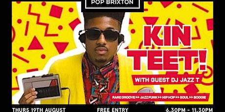 Kin Teet! (FREE ENTRY) (RARE GROOVE-HIP HOP-JAZZ FUNK-SOUL) tickets