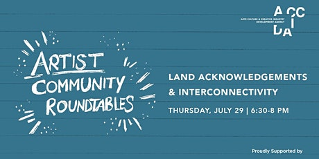 Artist Community Roundtable: Land Acknowledgements & Interconnectivity tickets