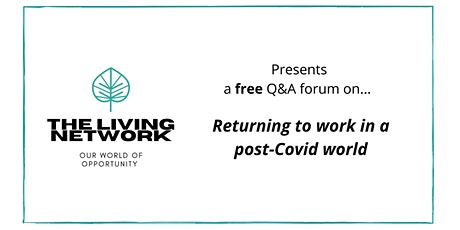 Returning to work in a post Covid world Q&A Forum tickets