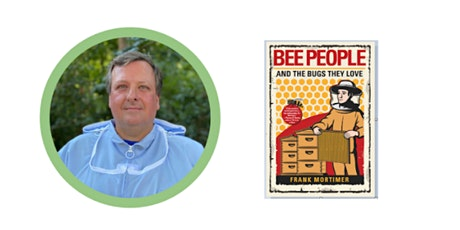 The Art of Beekeeping with Master Beekeeper Frank Mortimer tickets