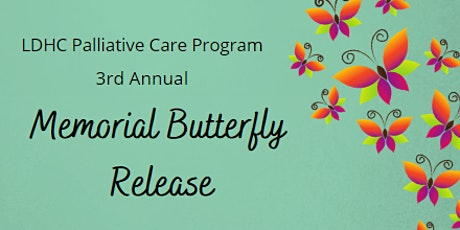LDHC 3rd Annual Live stream  Memorial Butterfly Release 2021 tickets