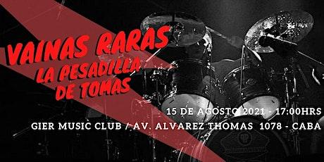 Showcase Vainas Raras y La Pesadilla de Tomas. tickets