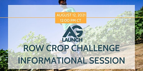 2021 AgLaunch365 and Row Crop Challenge  Informational Webinar-August tickets