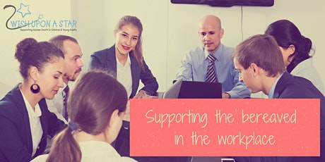 Supporting the bereaved in the workplace tickets