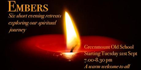 Embers - A Series of Short Evening Retreats. tickets