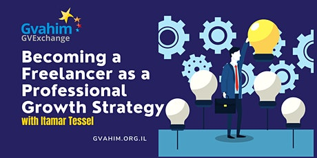 GV Exchange- Becoming a Freelancer as a Professional  Growth Strategy tickets