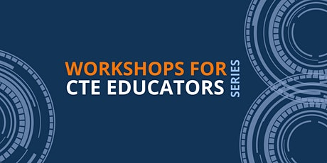 Making CTE Programs Accessible & Equitable for ALL Students tickets