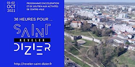 36 heures pour Révéler Saint-Dizier billets