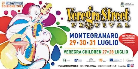 Veregra Street Festival 2021 - Giro della piazza - Madame Rebinè biglietti