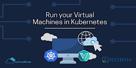 VMaaS ( Virtual Machine as Service) on  Kubernetes tickets