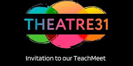 Theatre31 TeachMeet tickets