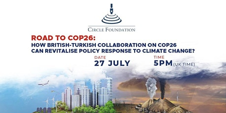 How British-Turkish Collaboration on COP26 Can Revitalize Climate Action? tickets