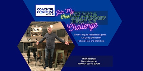 The Rise of the Relationship Agent FREE Challenge tickets