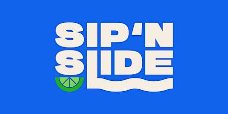 SIP'N SLIDE tickets