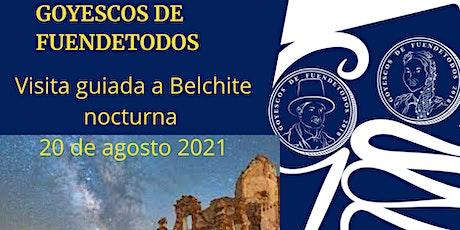 Goyescos de Fuendetodos visita Belchite nocturna entradas