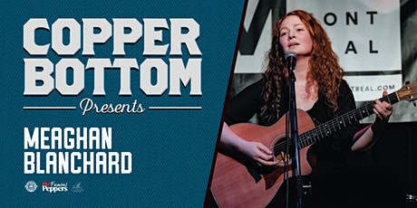 Copper Bottom Presents: Meaghan Blanchard tickets