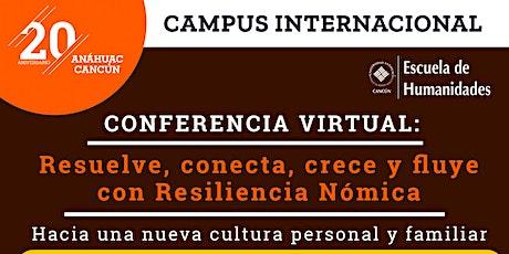 """""""Resuelve, conecta,  crece y fluye  con Resiliencia Nómica"""" boletos"""