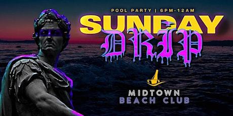 Sunday Drip At Midtown Beach Club tickets