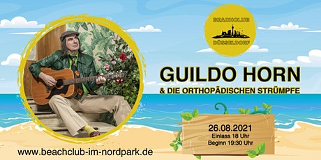 Guildo Horn & Die Orthopädischen Strümpfe - im Beachclub im Nordpark Tickets