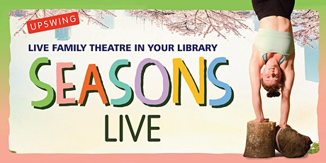 Upswing & The Spark Arts for Children:  Seasons-Worksop Library, 11am tickets