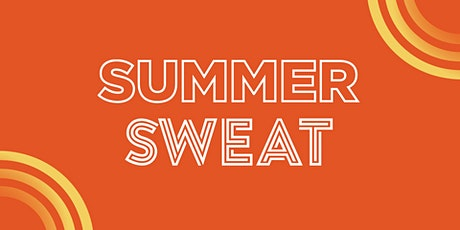 Summer Sweat at Town Center Plaza tickets
