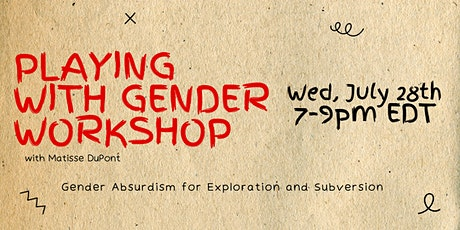 Playing with Gender: Gender Absurdism for Exploration and Subversion tickets