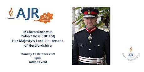 In conversation with Robert Voss CBE CStJ, Lord-Lieutenant of Hertfordshire tickets