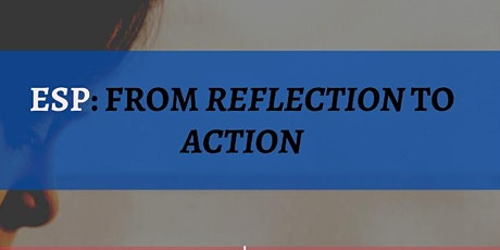 ESP: from REFLECTION to ACTION tickets
